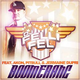 DJ Felli Fel - Boomerang Ft. Akon, Pitbull, & Jermaine Dupri